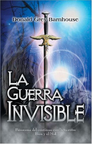 Guerra Invisible, La (0829722246) by Donald Grey Barnhouse; Donal Barnhouse