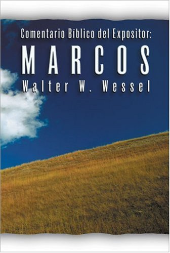 9780829728866: Comentario B Blico Expositivo: Marcos (Comentario Biblico Expositivo)