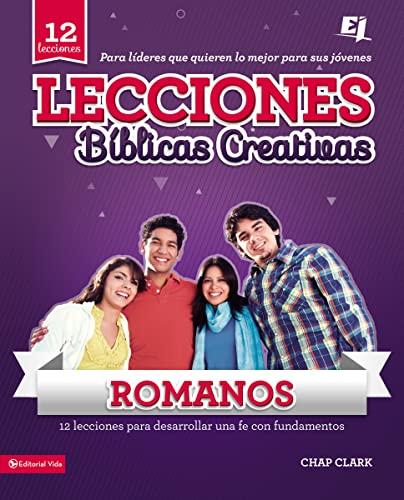 9780829728873: Lecciones Bíblicas Creativas para Jóvenes sobre Romanos