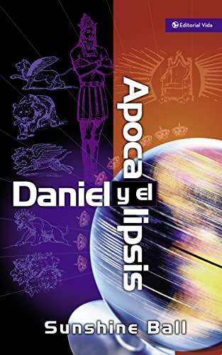 9780829731842: Daniel y El Apocalipsis: El Plan de Dios En Las Profec as de Las Naciones del Mundo, El Futuro del Pueblo de Israel, La Iglesia y Los Gentiles = Danie