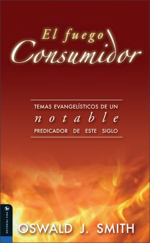 9780829734812: El Fuego Consumidor: Evangelistic Themes from an Outstanding Preacher of This Century (Spanish Edition)