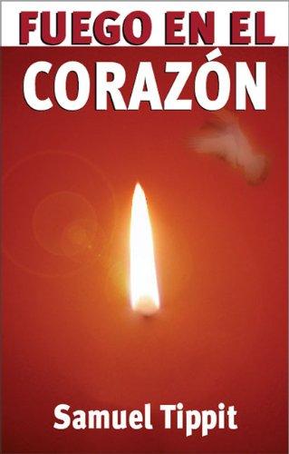 9780829734874: Fuego En El Corazon