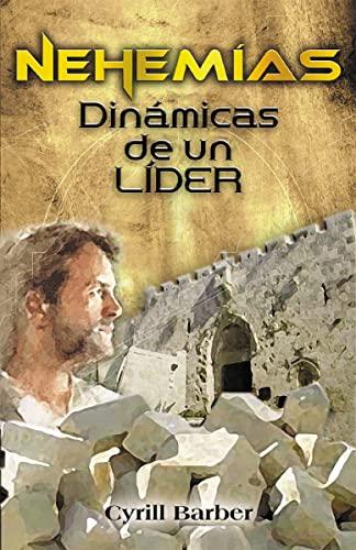 9780829734997: Nehemías dinámica de un líder (Spanish Edition)