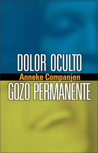9780829735260: Dolor oculto, gozo permanente/ Hidden Sorrow, Lasting Joy: Las Mujeres Olvidadas De La Iglesia Perseguida/ the Forgotten Women of the Persecuted Church
