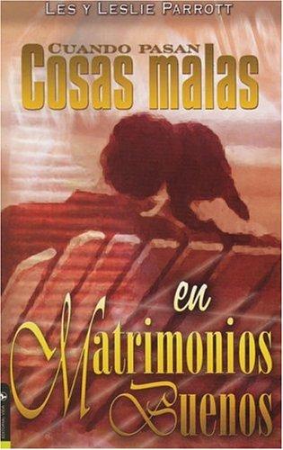9780829735277: Cuando Pasan Cosas Malas En Matrimonios Buenos