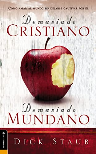 9780829735314: Demasiado Cristiano, Demasiado Mundano: How to Love the World Without Falling for It