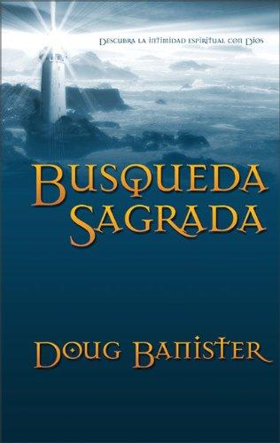 B?squeda Sagrada: Descubra la Intimidad Espiritual con: Douglas Banister
