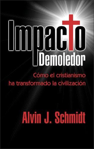 9780829735499: Impacto demoledor/ Devastating impact: Como El Cristianismo Ha Transformado La Civilizacion / How Christianity Transformed Civilization