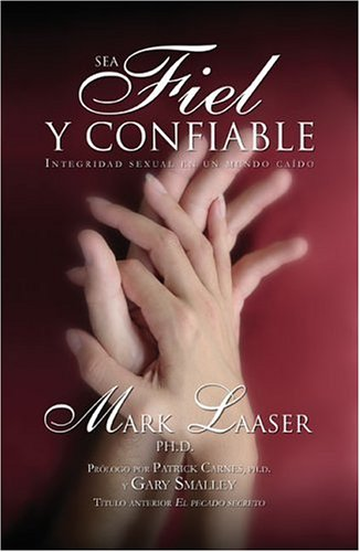 9780829735567: Sea Fiel Y Confiable/Faithful and Truth: Integridad Sexual en un Mundo Caido