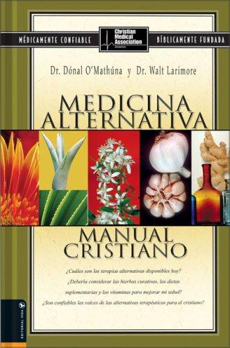 9780829735581: Medicina Alternativa: Manual Cristiano Spanish (Spanish Edition)