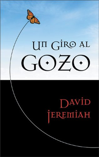 Un Giro Al Gozo (Spanish Edition) (9780829735871) by David Jeremiah