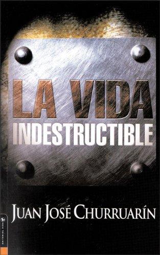 Vida Indestructible, La: Juan Jose Churruar?n