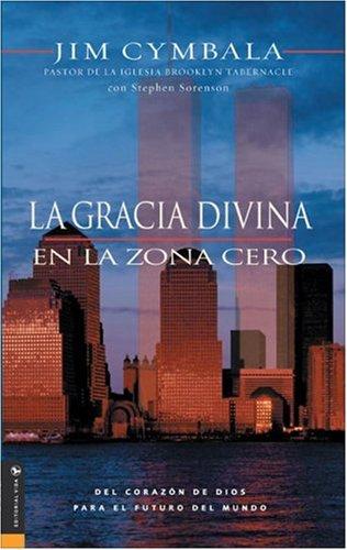 9780829736489: Gracia Divina En La Zona Cero: del Corazon de Dios Para El Futuro del Mundo