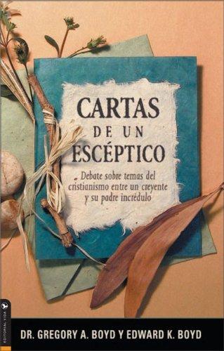 9780829736571: Cartas de un Esceptico: Debate Sobre Temas del Cristianismo Entre un Creyente y su Padre Incredulo