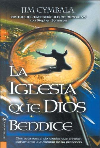 9780829736588: Iglesia Que Dios Bendice: Dios Esta Buscando Iglesias Que Anhelan Diariamente La Autoridad de Su Presencia