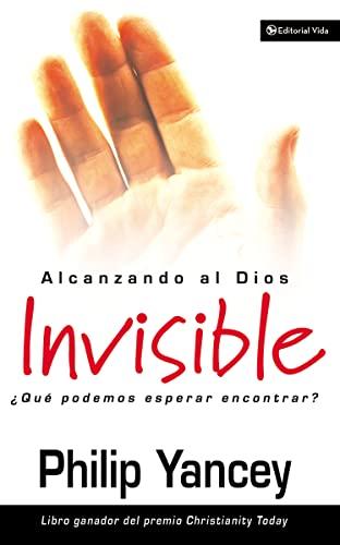 9780829736694: Alcanzando Al Dios Invisible: Que Podemos Esperar Encontrar?