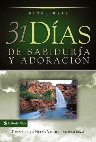 9780829737202: 31 D as de Sabidur A Y Adoraci N: Tomado de La Santa Biblia Nueva Versi N Internacional