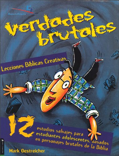 9780829737875: Lecciones Biblicas Creativas: Verdades Brutales: 12 Wilds Studies for Young Student, from People of the Bible (Especialidades Juveniles)