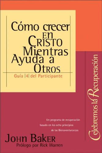 9780829738407: Cómo crecer en Cristo Mientras Ayuda a Otros (Spanish Edition)