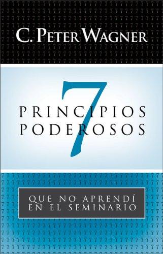 9780829738476: 7 Principios Poderosos: Que No Aprendí en el Seminario (Spanish Edition)