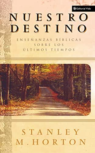 9780829738681: Nuestro Destino: Ensenanzas Biblicas Sobre Los Ultimos Tiempos
