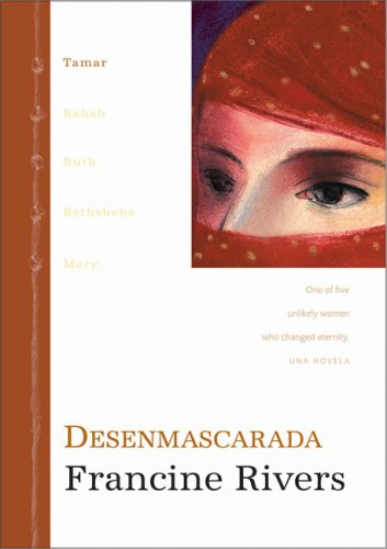 9780829738902: Desenmascarada (Unveiled: Tamar. One of five unlikely women who changed eternity) (Spanish Edition)