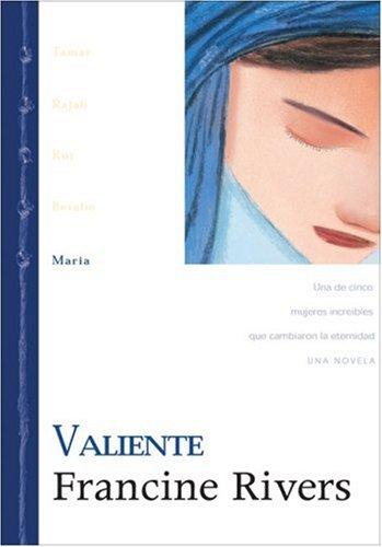 9780829738919: Maria: Valiente (Linaje de Gracia) (Spanish Edition)