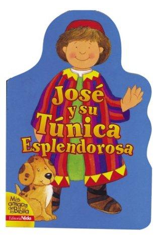 Jose y su Tunica Esplendorosa (Mis Amigos de la Biblia): Alice J. Davidson