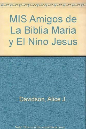 Mis Amigos de la Biblia Maria y: Alice J. Davidson