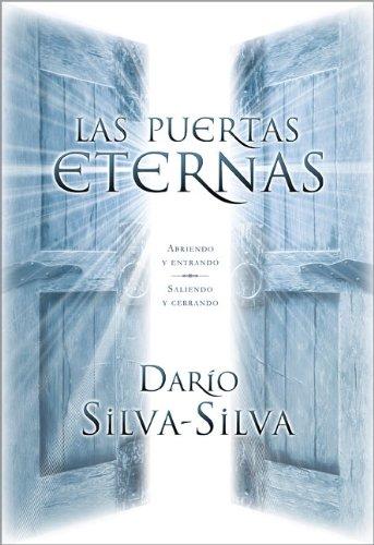 Las Puertas Eternas: Abriendo y Entrando, Saliendo: Silva-Silva, Dario