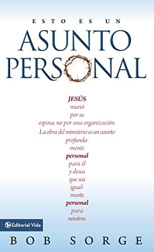 9780829740448: Esto Es un Asunto Personal: Jesus Murio Por su Esposa, No Por una Organizacion, la Obra del Ministerio Es un Asunto Profundamente Personal Para el = I