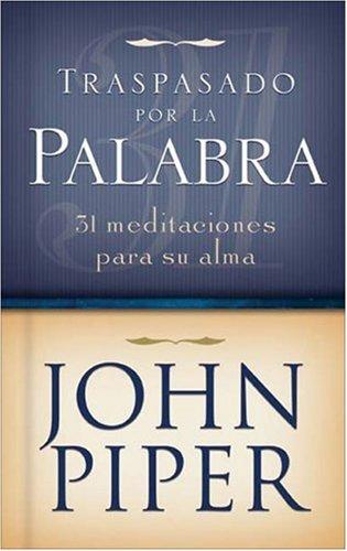 9780829740806: Traspasado por la Palabra: 31 Meditations For Your Soul (Spanish Edition)