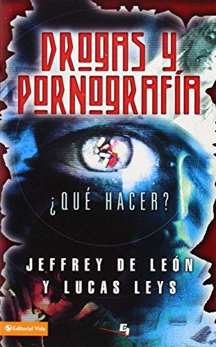 Drogas y Pornografia (Spanish Edition): De Le?n, Jeffrey