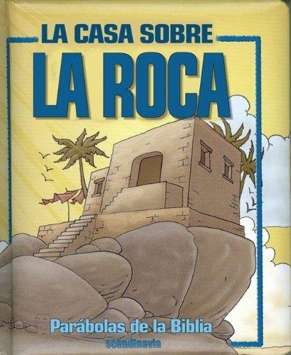 9780829742862: La Casa Sobre la Roca (Parabolas Biblicas Para Parvulos)