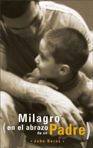 9780829743098: El Milagro en el Abrazo de un Padre