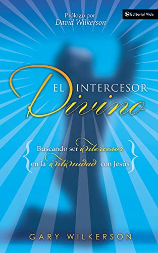 9780829743555: El Intercesor Divino: Pursuing Intercession and Intimacy with Jesus
