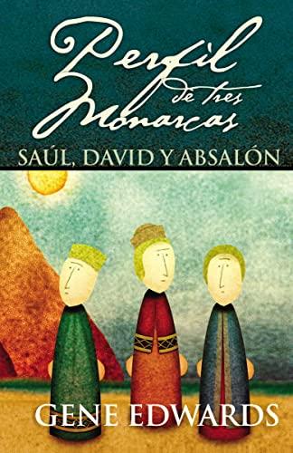 9780829743562: Perfil de Tres Monarcas: Saul, David y Absalon