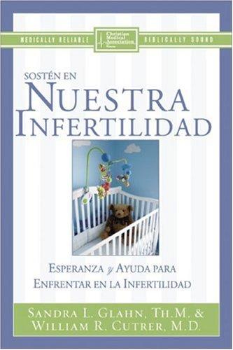 9780829743630: En Nuestra Infertilidad: Esperanza y Ayuda para las Parejas Que Enfretan la Infertilidad (Spanish Edition)