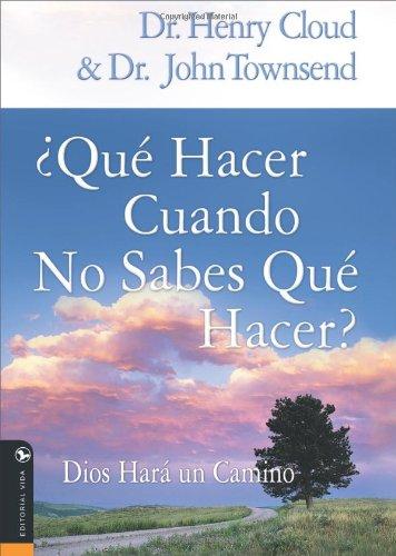 Que hacer cuando no sabes que hacer: Dios hará un camino (Spanish Edition): Cloud, Henry, ...