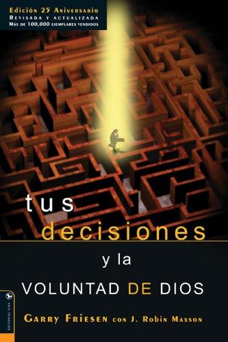 9780829744514: Tus decisiones y la voluntad de Dios (Spanish Edition)