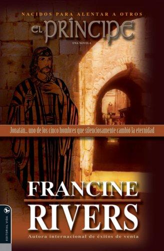 9780829745184: El Principe (The Prince: Jonathan one of five men who quietly changed eternity Nacidos para Alentar Otros Series) (Spanish Edition)