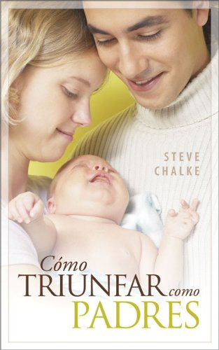 Cómo Triunfar como Padres (Spanish Edition) (0829745416) by Steve Chalke