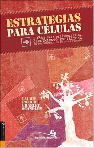 9780829745634: Estrategias Para Células: Ideas para Desarrollar el Crecimiento Espiritual de los Miembros de tu Grupo Pequeño (Spanish Edition)