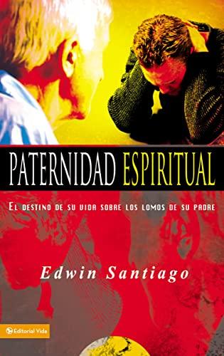 9780829745733: Paternidad Espiritual: El Destino de Su Vida Sobre Los Lomos de Su Padre