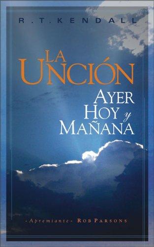 9780829745832: Uncion: Ayer, Hoy Y Manana