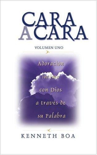 9780829746112: Cara a Cara: Volumen Uno: Adoración íntima con Dios a través de su Palabra (Spanish Edition)