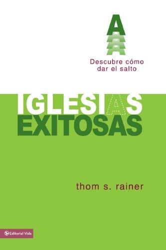 9780829746266: Iglesias Exitosas: Descubre Como Dar El Salto