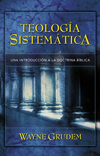 9780829746273: Teologia Sistematica: Una Introduccion a la Doctrina Biblica