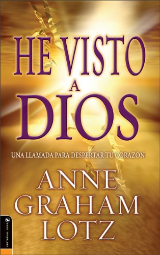 9780829746280: He Visto a Dios: A Wake-up Call for Your Heart