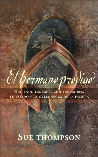 9780829746433: El bermano prodigo: Haciendo las paces con tus padres, tu pasado y la oveja negra de la familia (Spanish Edition)